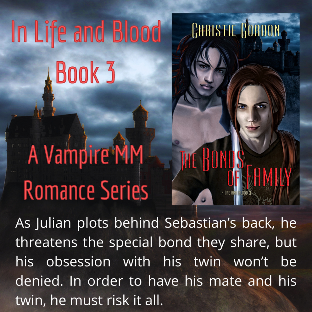 The Bonds of Family: Book 3 In Life and Blood - Out Now!
